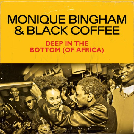 Monique Bingham & Black Coffee - Deep In The Bottom (of Africa) mp3 download