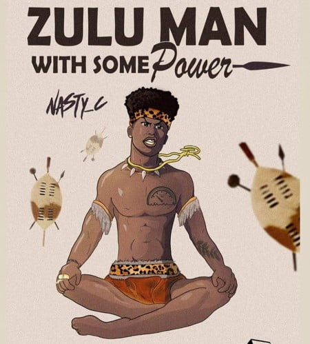 Nasty C - Zulu Man With Some Power Album full zip mp3 download tracklist free datafilehost