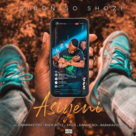 Siboniso Shozi - Asiyeni ft. CampMasters, RudeBoyz, Emza, Dankie Boy & Babakavosho mp3 download