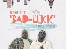 Stogie T – Bad Luck ft. Haddy Racks mp3 download