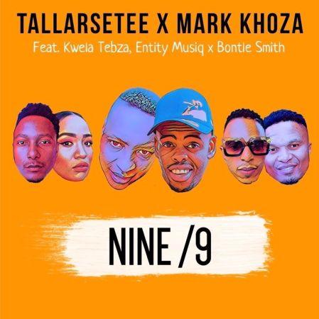 TallArseTee & Mark Khoza - Nine/9 ft. Entity Musiq, Kwela Tebza & Bontle Smith mp3 download