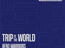 Afro Warriors - Trip to the World Ft. Drumetic Boyz & Afro Zone mp3 download