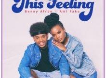 Benny Afroe & Ami Faku – This Feeling mp3 free download original mix