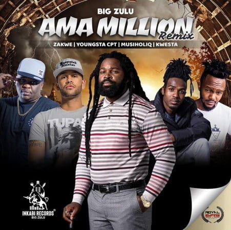 Big Zulu To Feature Kwesta, Zakwe, YoungstaCPT & MusiholiQ On Ama Million Remix mp3 download