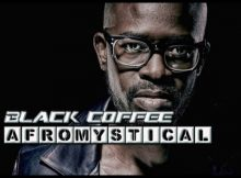 Black Coffee - Afro Mystical Mix 2020 mp3 download mixtape