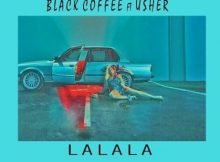 Black Coffee Ft. Usher – Lalala (Dr Feel Remix) amapiano mp3 download