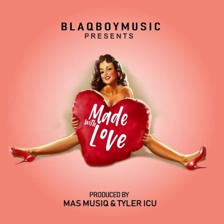 Blaqboy Music Presents Made With Love EP mp3 zip download full