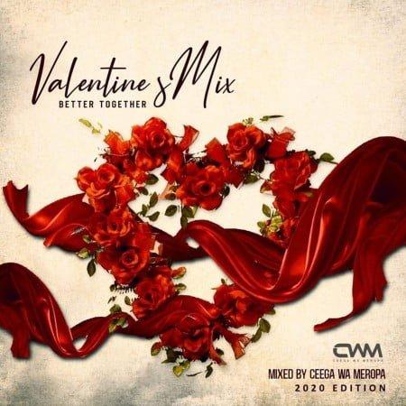 Ceega Wa Meropa – Valentine Special Mix (Better Together) 2020 mp3 download