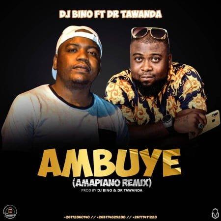 DJ Bino - Ambuye (Amapiano Remix) ft. Dr Tawanda mp3 download