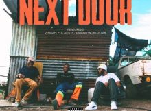 DJ Kaymoworld – Next Door ft. Zingah, Focalistic & Manu Worldstar mp3 download