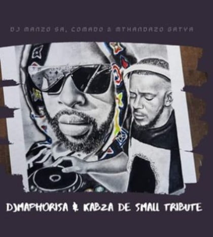 DJ Manzo, Comado & Mthandazo Gatya – Kabza De Small & DJ Maphorisa Tribute mp3 download