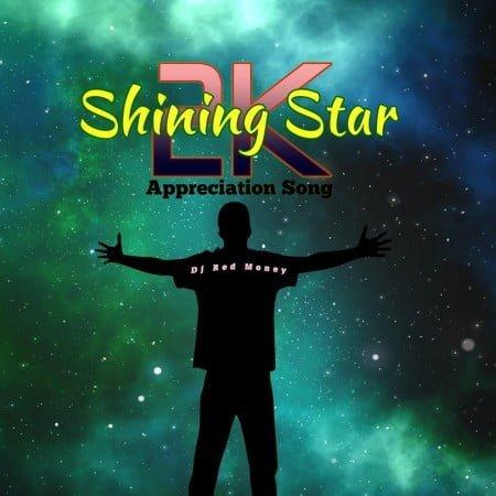 DJ Red Money - Shining Star (2k Appreciation Song) mp3 download