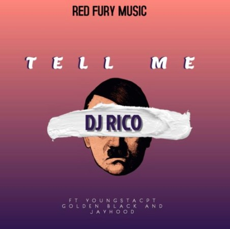 DJ Rico – Tell Me ft. YoungstaCPT, Golden Black & Jayhood mp3 download