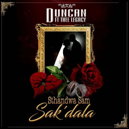 Duncan – Sthandwa Sam Sak'dala ft. Thee Legacy mp3 download Sakudala