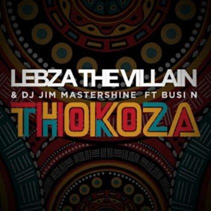 Lebza The Villain & DJ Jim Mastershine - Thokoza Ft. Busi N mp3 download