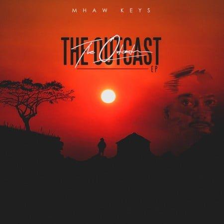 Mhaw Keys – The Outcast EP mp3 zip free download album 2020