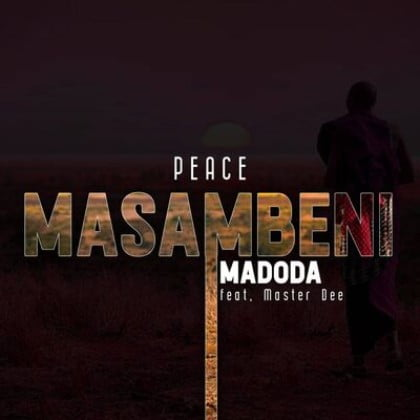 Peace – Masambeni Madoda Ft. Master Dee mp3 download