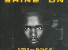 Shon G - Shine On ft. MusiholiQ mp3 download