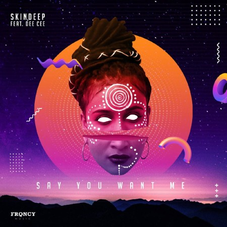 Skindeep – Say You Want Me ft. Dee Cee mp3 download