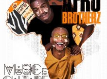Afro Brotherz – Music Is Culture Album mp3 zip free full download