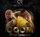 CampMasters - Gqom or Go Home II EP album zip mp3 download