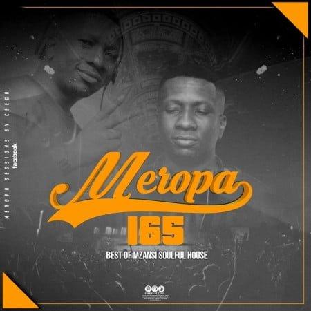 Ceega Wa Meropa 165 (Best Of Mzansi Soulful House) mp3 download mix