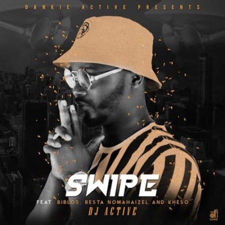 DJ Active - Swipe Ft. Biblos, Besta Nomahaizel & Kheso mp3 free download