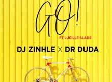 DJ Zinhle X Dr Duda – Go ft. Lucille Slade mp3 download full free