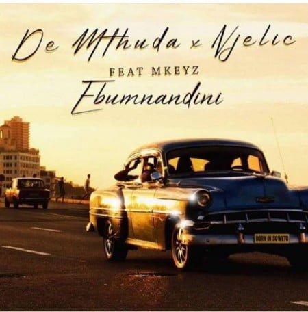 De Mthuda & Njelic – Ebumnandini ft. Mkeyz mp3 download