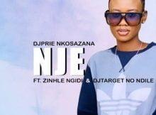 DjPrie Nkosazana – Nje Ft. Zinhle Ngidi & DJ Target No Ndile mp3 download