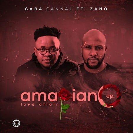 Gaba Cannal ft. Zano - AmaPiano Love Affair EP album zip mp3 download free full