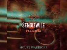 House Warriors - Sengizwile Ft Cmbero mp3 download