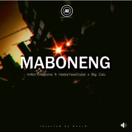 Imfez'emnyama - Maboneng ft. Intaba Yasedubai & Big Zulu mp3 free download Imfezemnyama