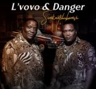L'vovo & Danger – Simkantshumbovu mp3 download