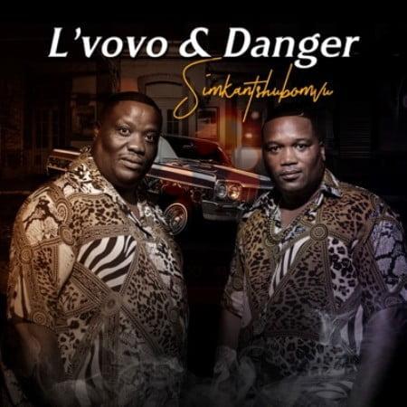 L'vovo & Danger – Simkantshumbovu mp3 download