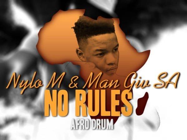 Nylo M & Man Giv SA - No Rules (Afro Drum) mp3 download