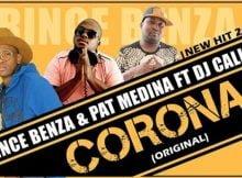 Prince Benza & Pat Medina – Corona ft DJ Call Me mp3 download