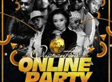SA Quarantine Online Party Pt 1 ft Kabza De Small, DJ Maphorisa, DJ Zinhle, Darque mp3 download 2020 mix