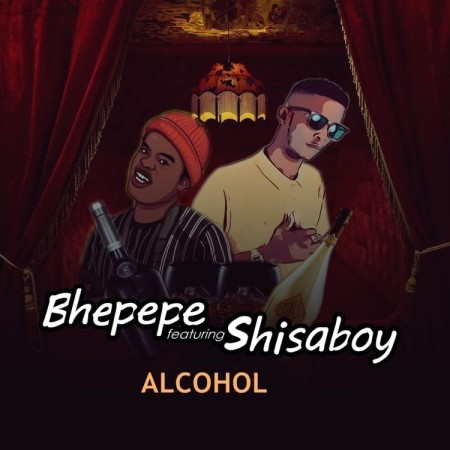 ShisaBoy - Alcohol ft. Bhepepe mp3 download