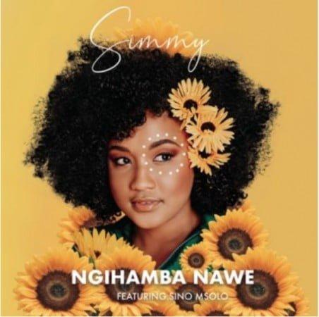 Simmy – Ngihamba Nawe ft. Sino Msolo mp3 download