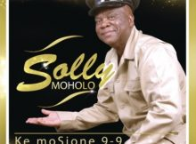 Solly Moholo – Ke Mosione 9-9 mp3 download diss track