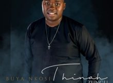 Thinah Zungu – Buya Nkosi Album mp3 zip download free full 2020
