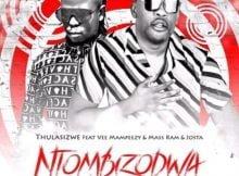 Thulasizwe - Ntombizodwa ft. Vee Mampeezy, Mass Ram & Josta mp3 free download