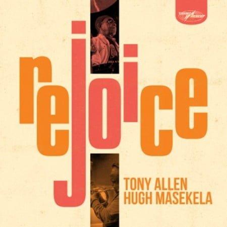 Tony Allen & Hugh Masekela – Rejoice Album mp3 zip full free download