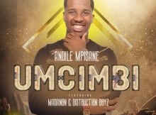 Andile Mpisane – Umcimbi Ft. Madanon & Distruction Boyz mp3 download