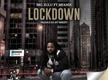 Big Zulu – Lockdown ft. Mfanie mp3 download