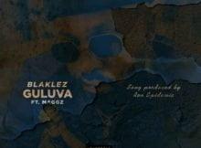 Blaklez – Guluva Ft. Maggz mp3 download
