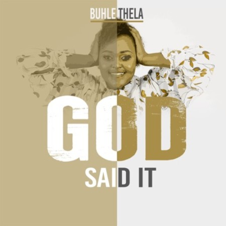 Buhle Thela – God Said It mp3 download