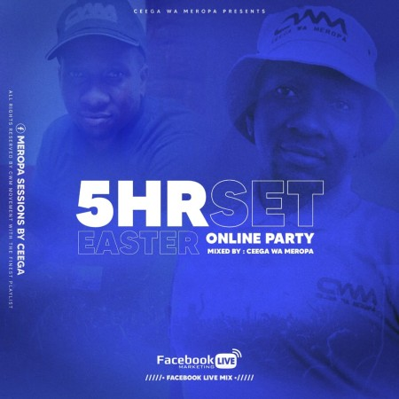 Ceega Wa Meropa – 5hrs Live Set (Easter Online Party) mp3 download