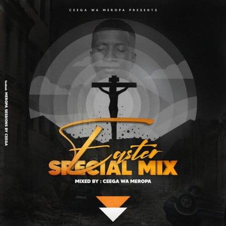 Ceega Wa Meropa - Easter Special Mix 2020 mp3 download